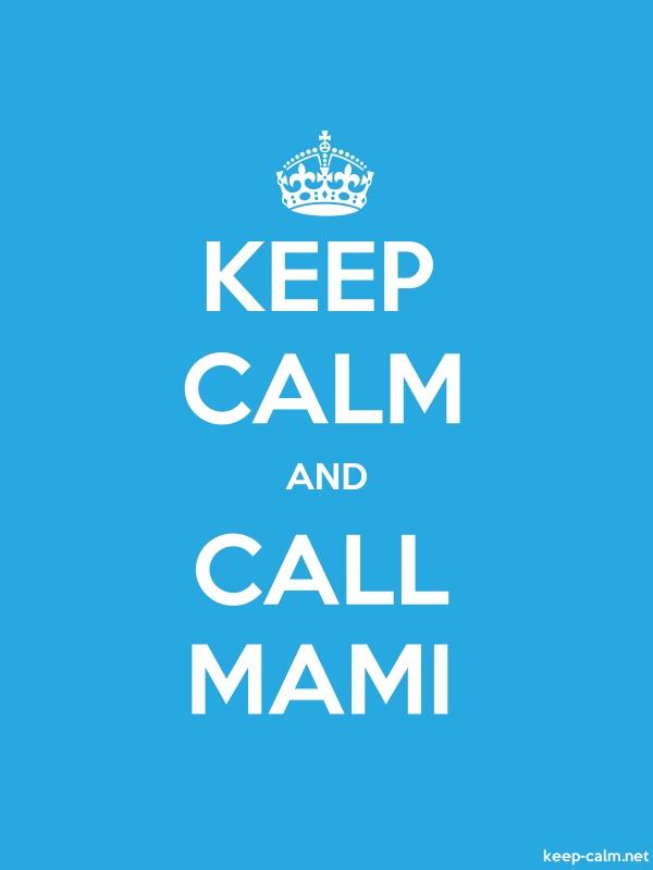 KEEP CALM AND CALL MAMI - white/blue - Default (600x800)