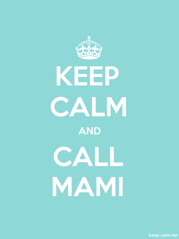 KEEP CALM AND CALL MAMI - white/lightblue - Default (600x800)