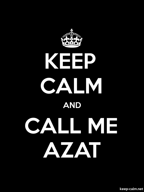 KEEP CALM AND CALL ME AZAT - white/black - Default (600x800)