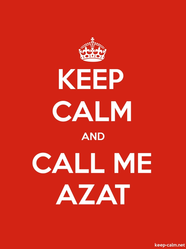 KEEP CALM AND CALL ME AZAT - white/red - Default (600x800)