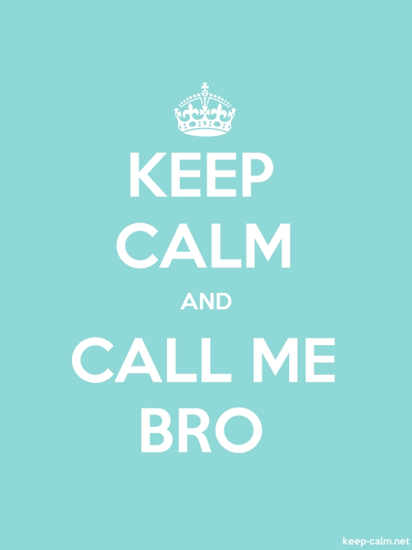 KEEP CALM AND CALL ME BRO - white/lightblue - Default (600x800)