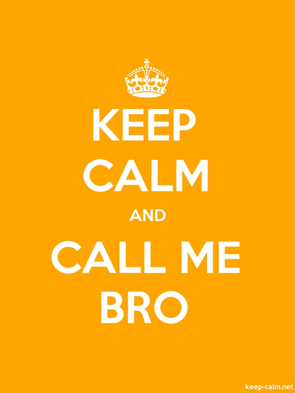 KEEP CALM AND CALL ME BRO - white/orange - Default (600x800)