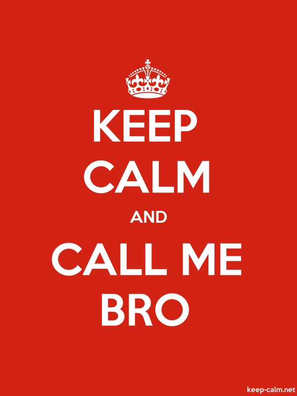 KEEP CALM AND CALL ME BRO - white/red - Default (600x800)
