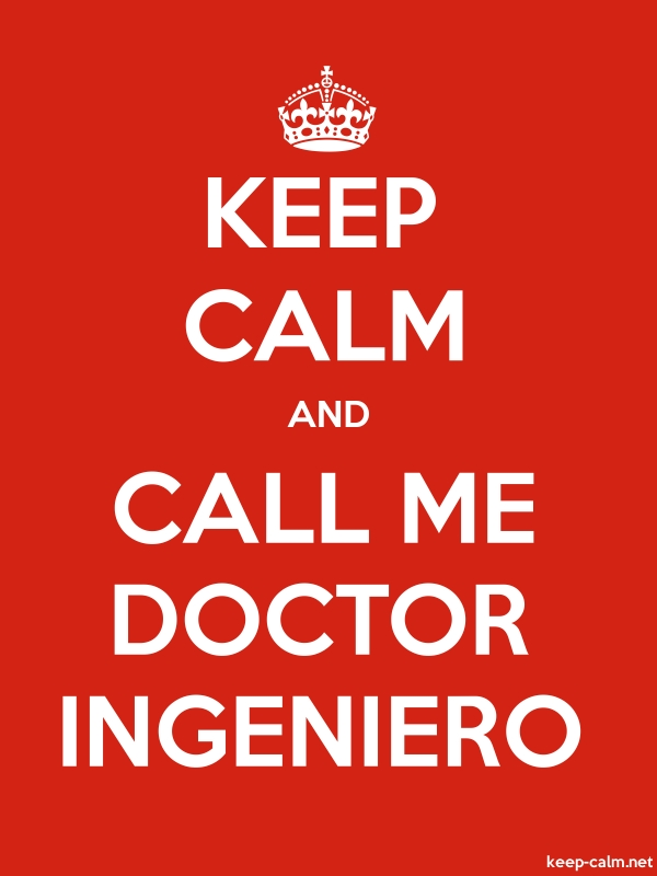 KEEP CALM AND CALL ME DOCTOR INGENIERO - white/red - Default (600x800)