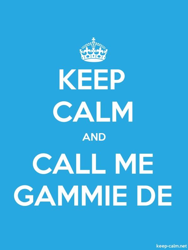 KEEP CALM AND CALL ME GAMMIE DE - white/blue - Default (600x800)