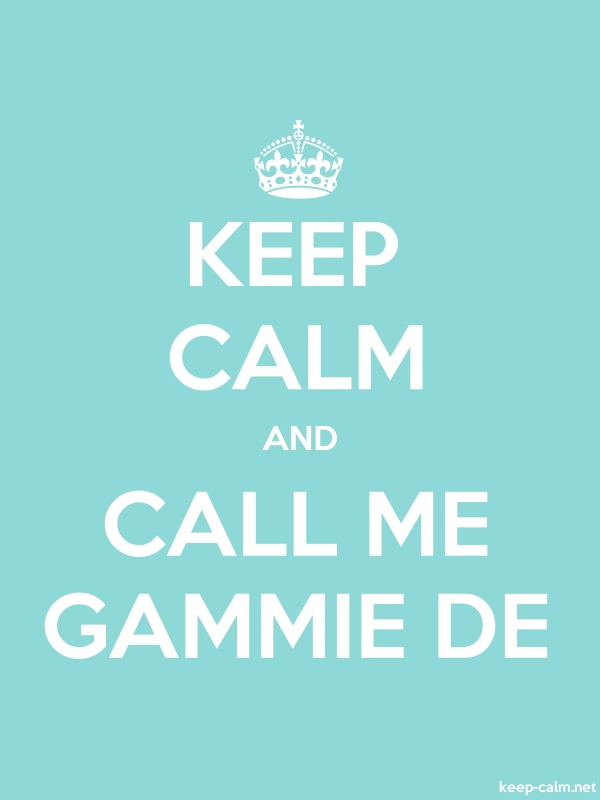 KEEP CALM AND CALL ME GAMMIE DE - white/lightblue - Default (600x800)