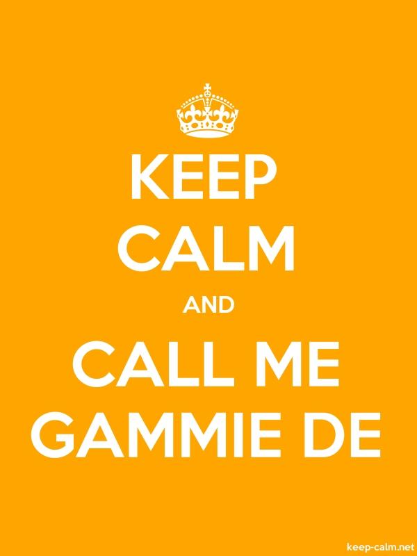 KEEP CALM AND CALL ME GAMMIE DE - white/orange - Default (600x800)