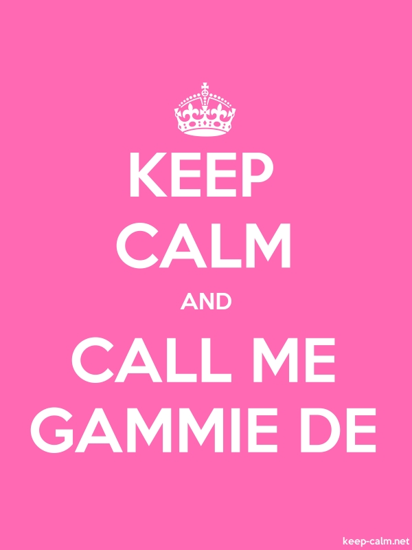 KEEP CALM AND CALL ME GAMMIE DE - white/pink - Default (600x800)