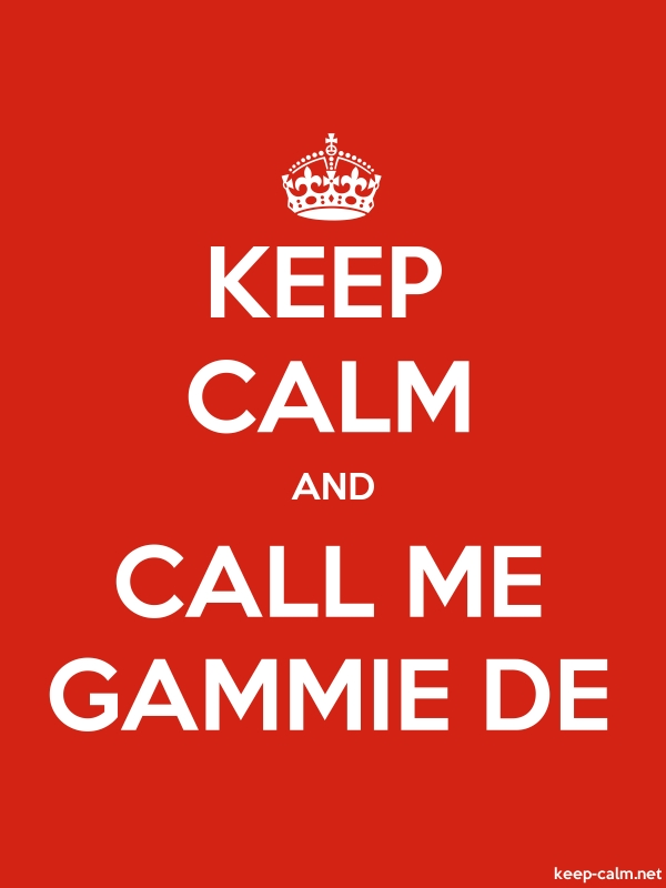 KEEP CALM AND CALL ME GAMMIE DE - white/red - Default (600x800)