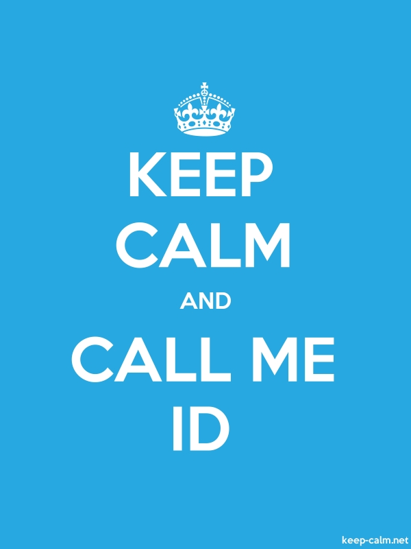 KEEP CALM AND CALL ME ID - white/blue - Default (600x800)