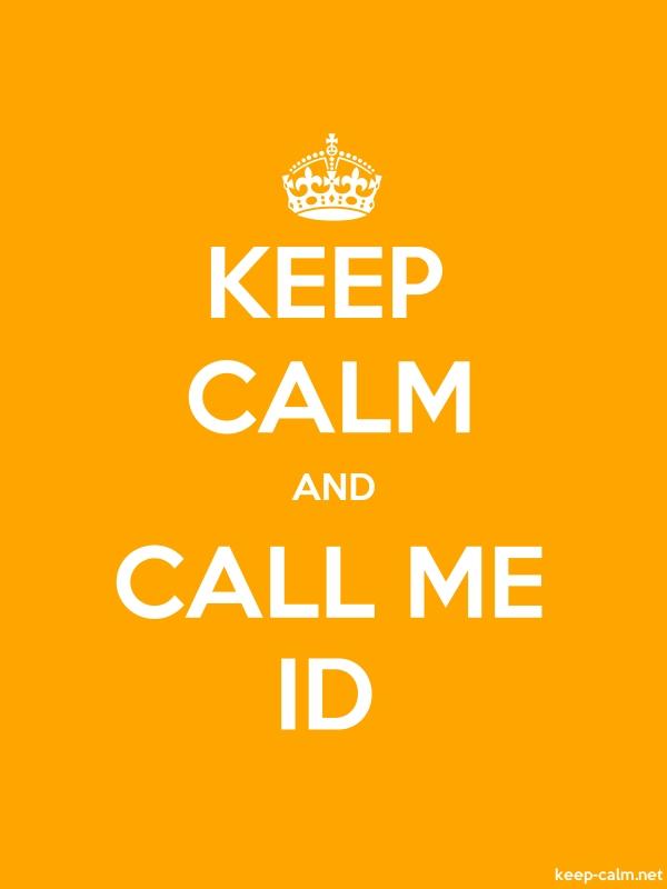 KEEP CALM AND CALL ME ID - white/orange - Default (600x800)