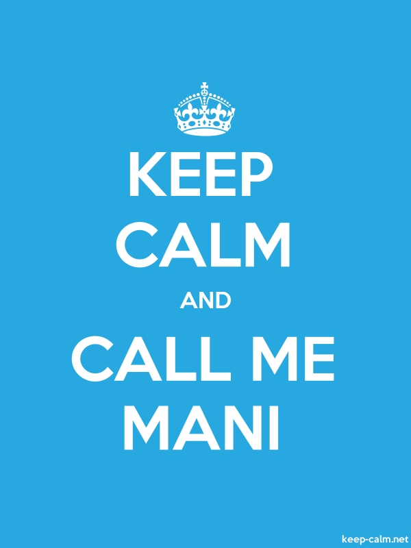 KEEP CALM AND CALL ME MANI - white/blue - Default (600x800)