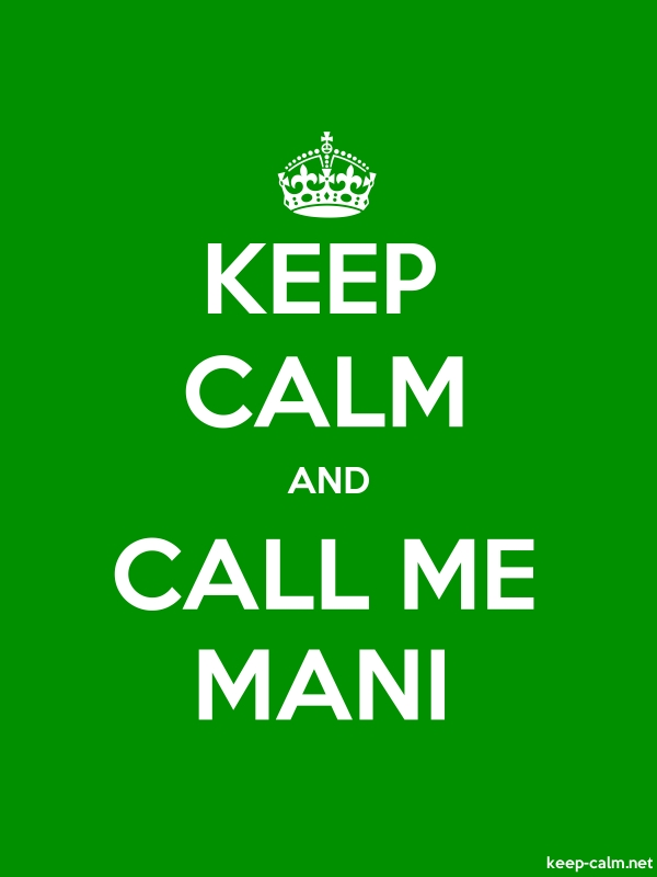 KEEP CALM AND CALL ME MANI - white/green - Default (600x800)