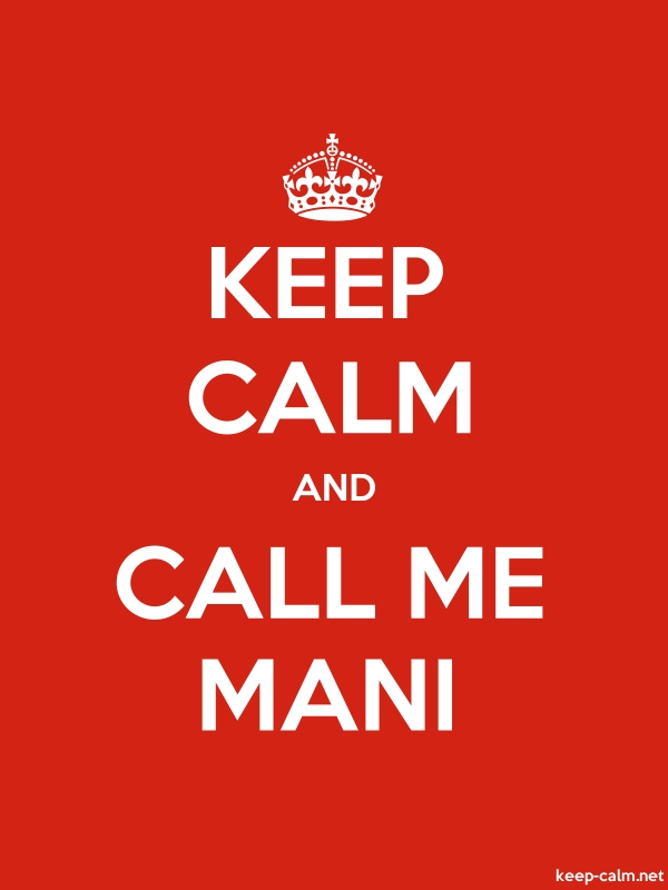 KEEP CALM AND CALL ME MANI - white/red - Default (600x800)