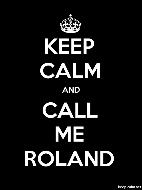 KEEP CALM AND CALL ME ROLAND - white/black - Default (600x800)