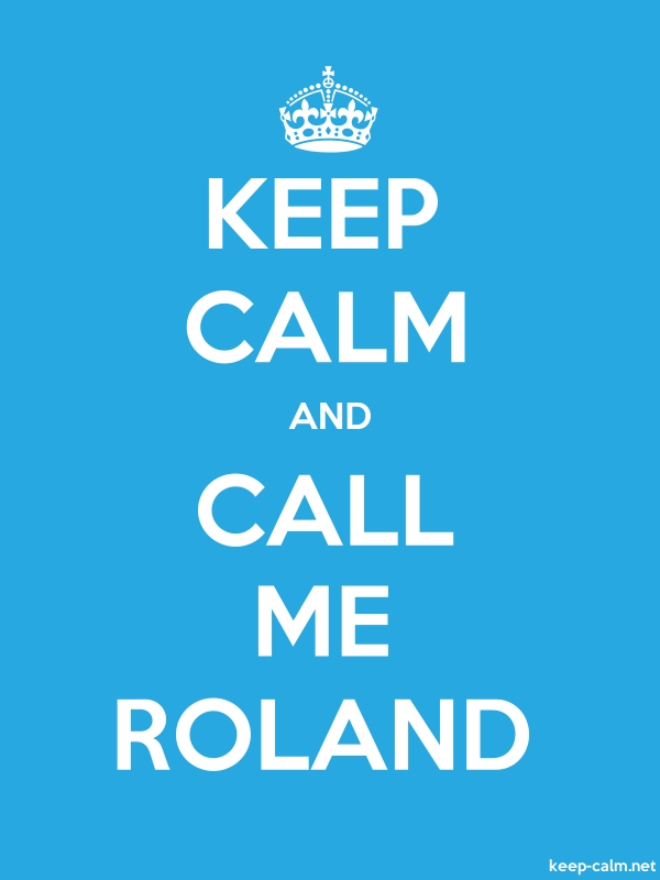 KEEP CALM AND CALL ME ROLAND - white/blue - Default (600x800)