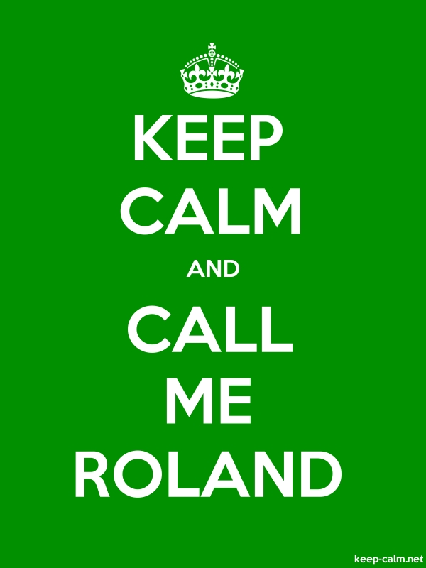 KEEP CALM AND CALL ME ROLAND - white/green - Default (600x800)