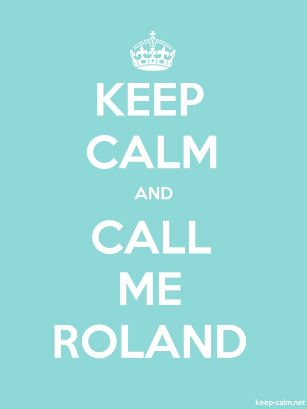 KEEP CALM AND CALL ME ROLAND - white/lightblue - Default (600x800)