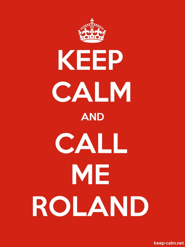 KEEP CALM AND CALL ME ROLAND - white/red - Default (600x800)