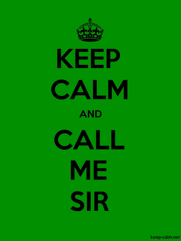 KEEP CALM AND CALL ME SIR - black/green - Default (600x800)