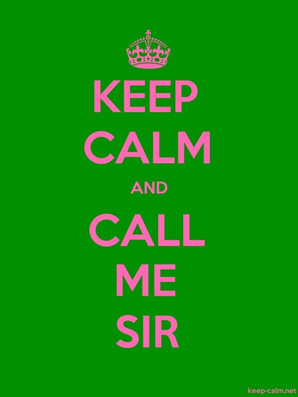 KEEP CALM AND CALL ME SIR - pink/green - Default (600x800)