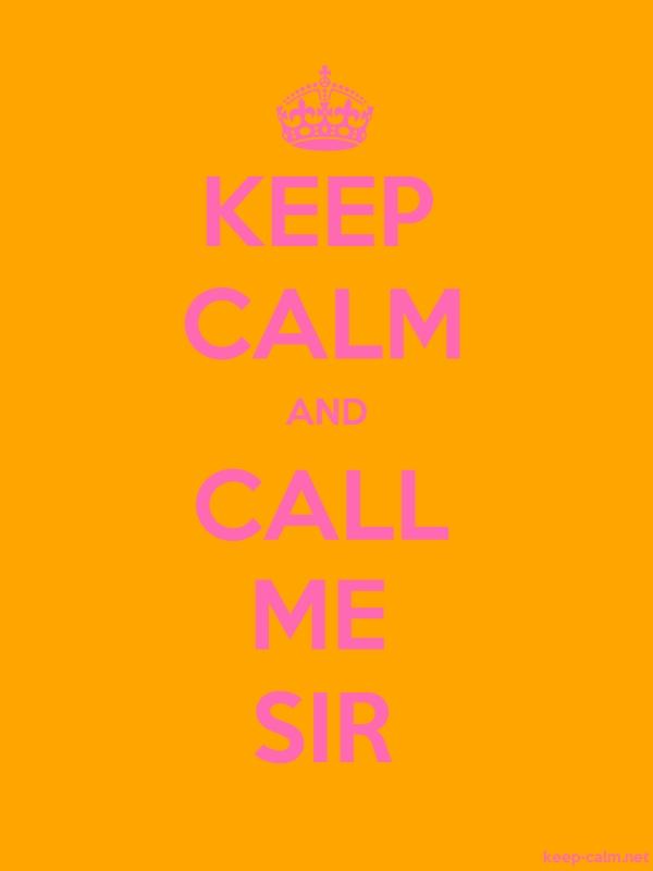 KEEP CALM AND CALL ME SIR - pink/orange - Default (600x800)