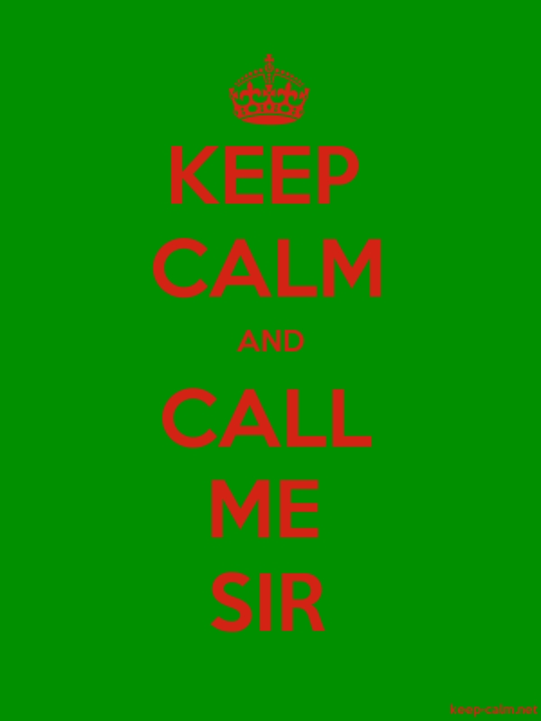 KEEP CALM AND CALL ME SIR - red/green - Default (600x800)