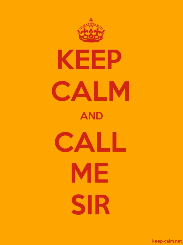 KEEP CALM AND CALL ME SIR - red/orange - Default (600x800)