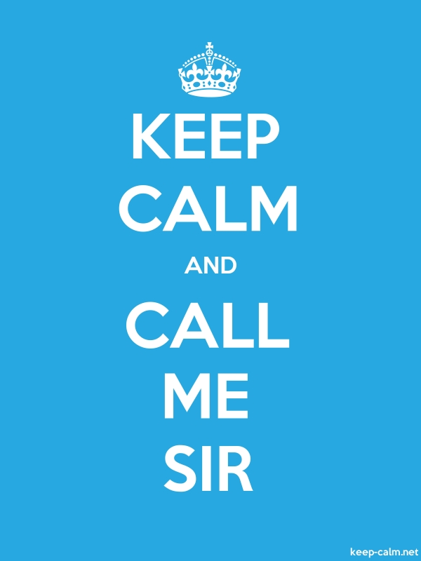 KEEP CALM AND CALL ME SIR - white/blue - Default (600x800)