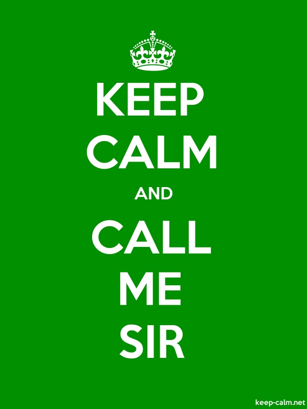 KEEP CALM AND CALL ME SIR - white/green - Default (600x800)