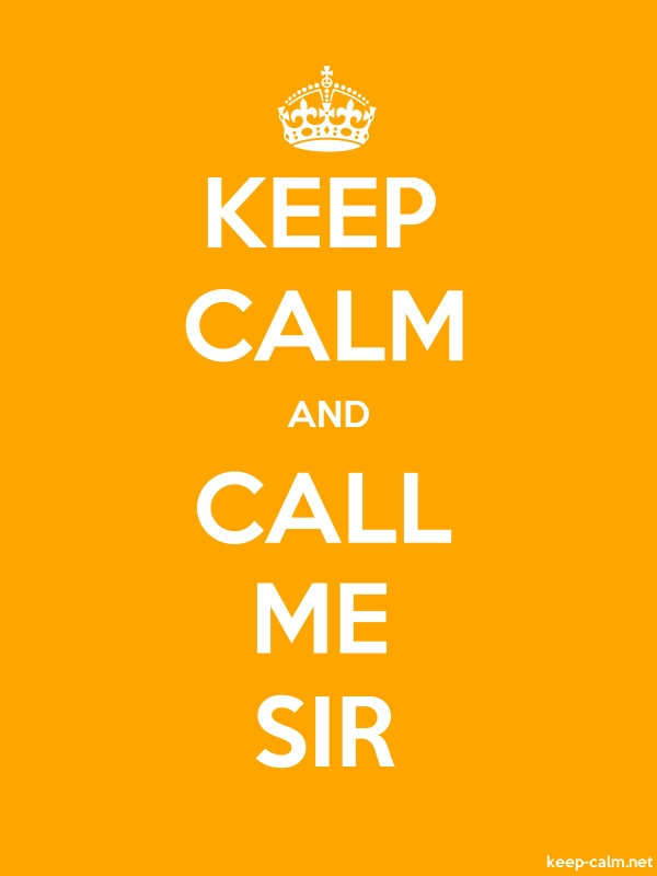 KEEP CALM AND CALL ME SIR - white/orange - Default (600x800)