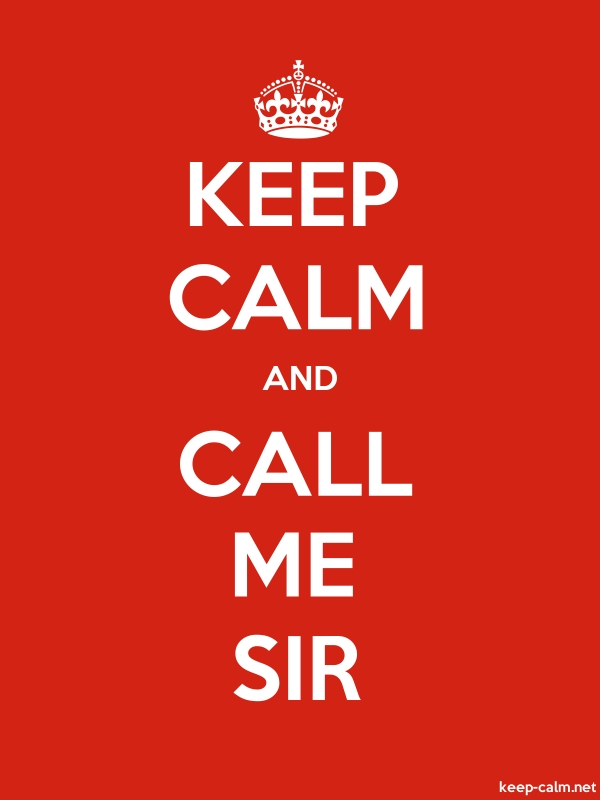 KEEP CALM AND CALL ME SIR - white/red - Default (600x800)