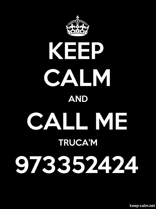 KEEP CALM AND CALL ME TRUCA'M 973352424 - white/black - Default (600x800)