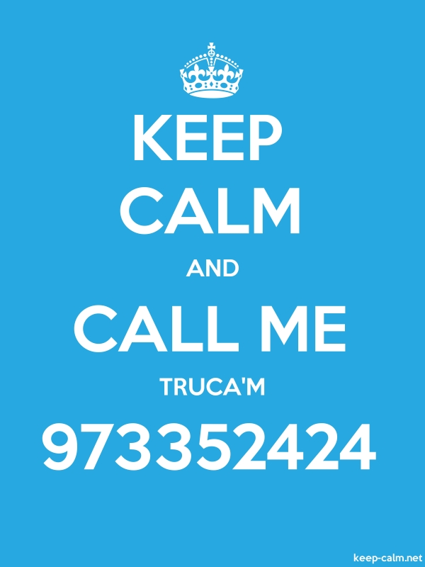 KEEP CALM AND CALL ME TRUCA'M 973352424 - white/blue - Default (600x800)