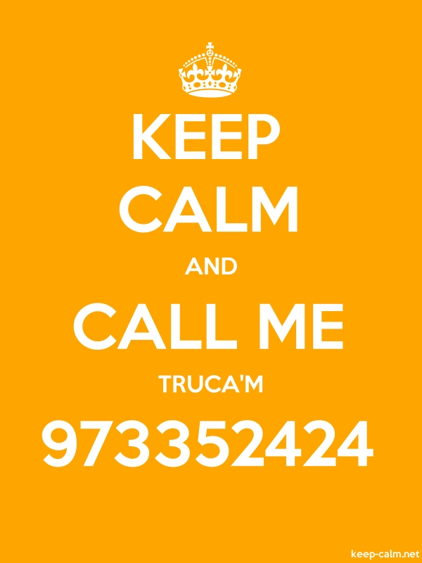 KEEP CALM AND CALL ME TRUCA'M 973352424 - white/orange - Default (600x800)