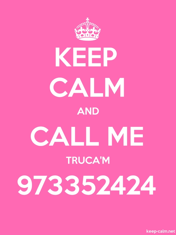 KEEP CALM AND CALL ME TRUCA'M 973352424 - white/pink - Default (600x800)