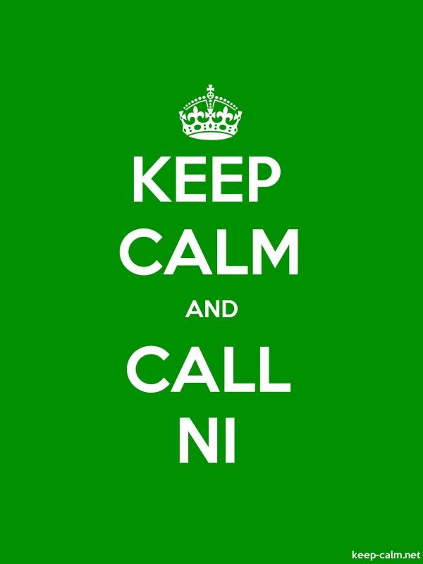 KEEP CALM AND CALL NI - white/green - Default (600x800)