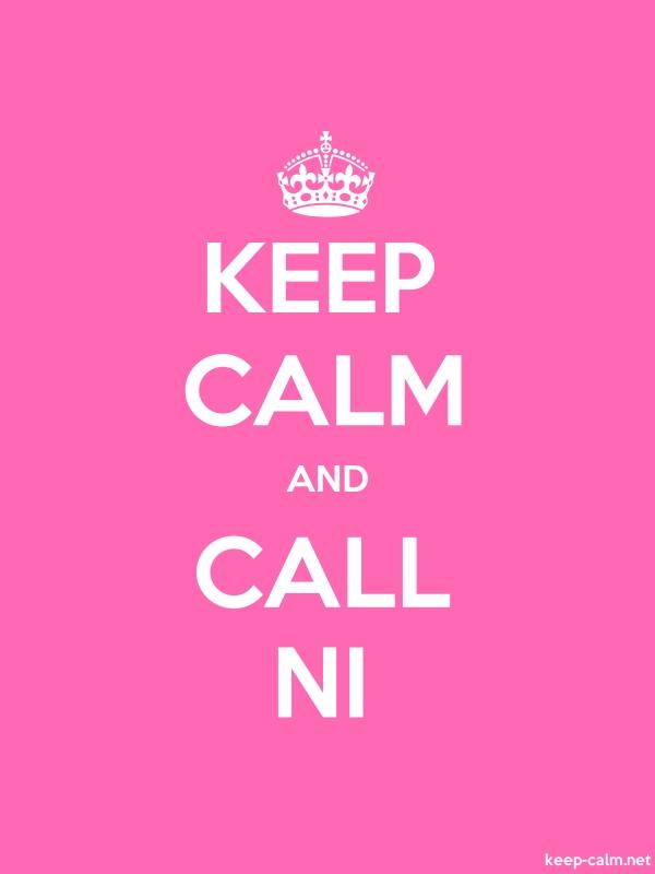 KEEP CALM AND CALL NI - white/pink - Default (600x800)