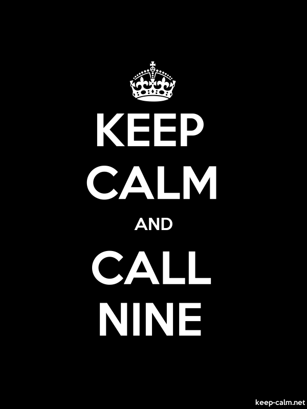 KEEP CALM AND CALL NINE - white/black - Default (600x800)