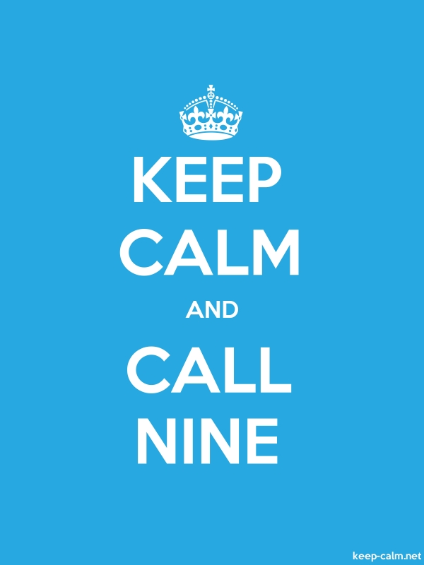 KEEP CALM AND CALL NINE - white/blue - Default (600x800)