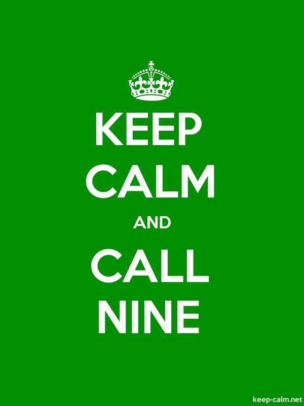 KEEP CALM AND CALL NINE - white/green - Default (600x800)