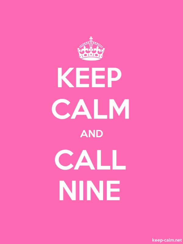 KEEP CALM AND CALL NINE - white/pink - Default (600x800)