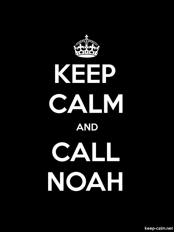 KEEP CALM AND CALL NOAH - white/black - Default (600x800)