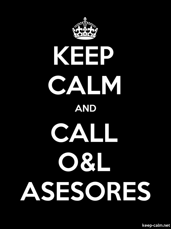 KEEP CALM AND CALL O&L ASESORES - white/black - Default (600x800)