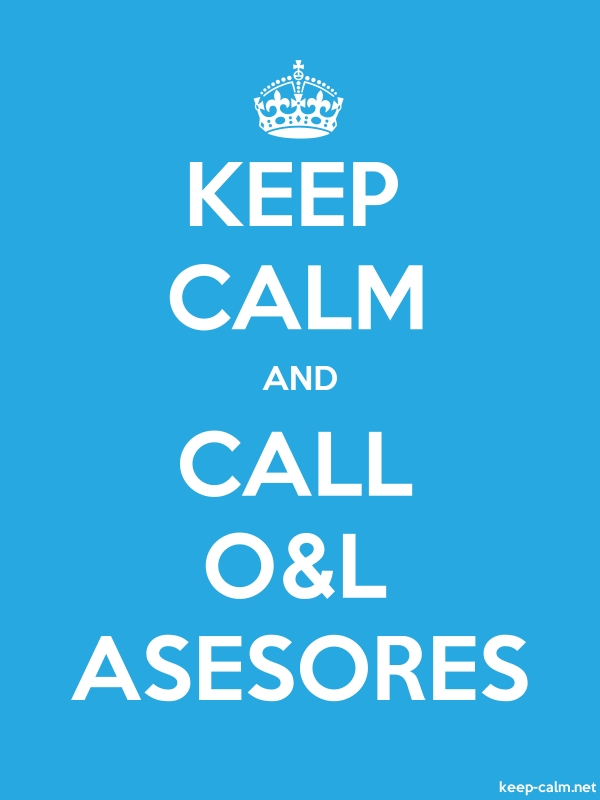 KEEP CALM AND CALL O&L ASESORES - white/blue - Default (600x800)