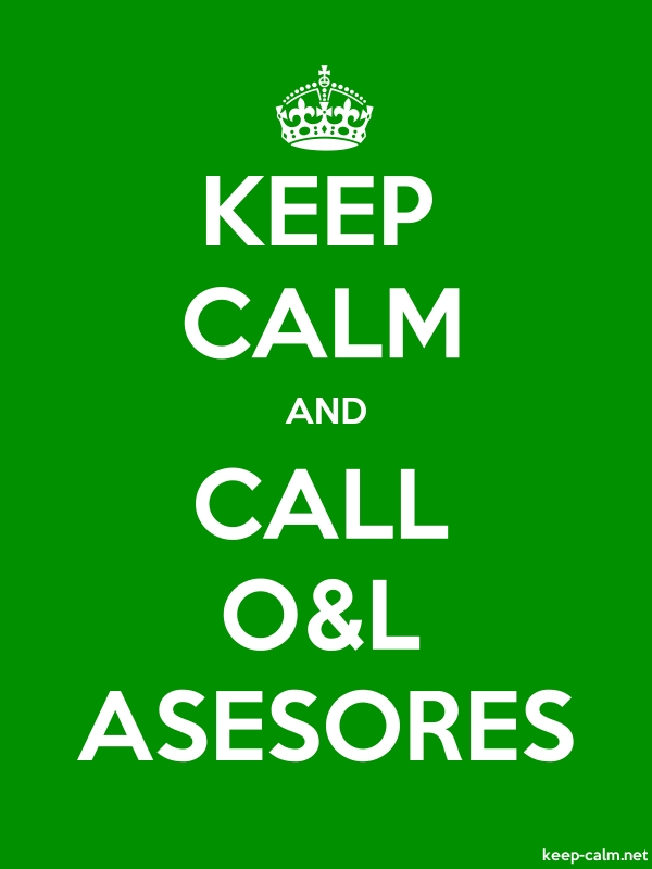 KEEP CALM AND CALL O&L ASESORES - white/green - Default (600x800)