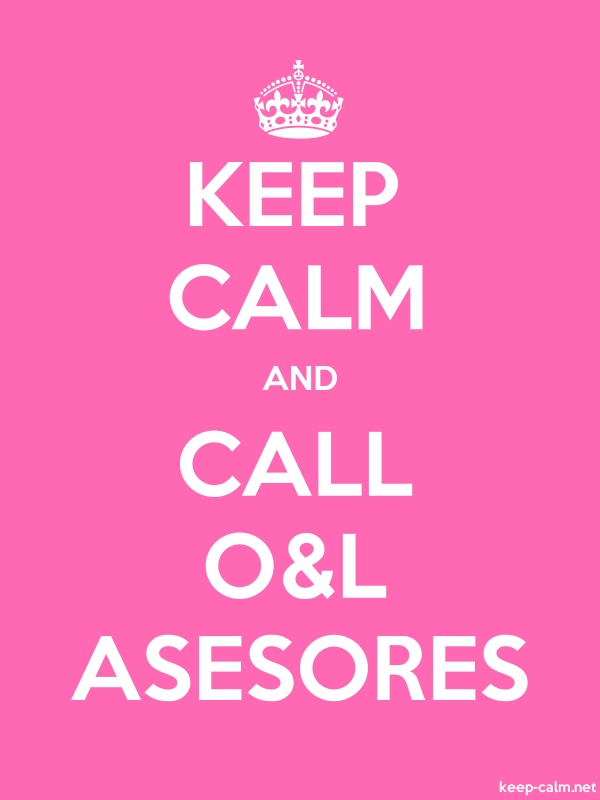 KEEP CALM AND CALL O&L ASESORES - white/pink - Default (600x800)