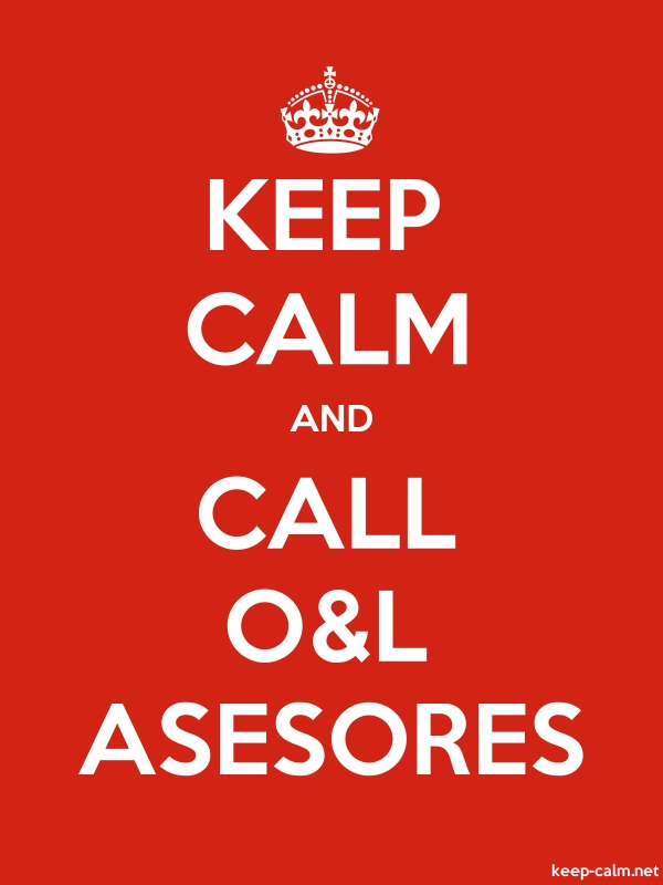 KEEP CALM AND CALL O&L ASESORES - white/red - Default (600x800)