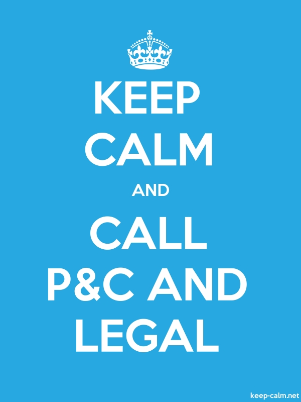 KEEP CALM AND CALL P&C AND LEGAL - white/blue - Default (600x800)