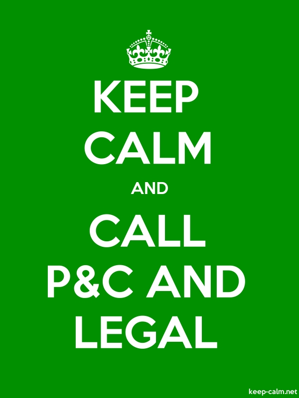 KEEP CALM AND CALL P&C AND LEGAL - white/green - Default (600x800)